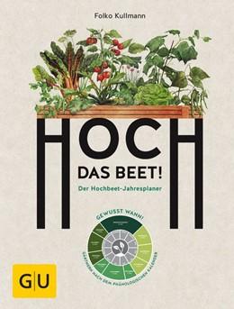 Abbildung von Kullmann   Hoch das Beet!   1. Auflage   2017   beck-shop.de