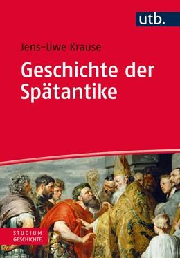 Abbildung von Krause | Geschichte der Spätantike | 1. Auflage | 2018 | 4761 | beck-shop.de