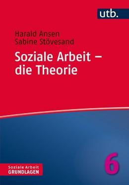 Abbildung von Ansen / Stövesand | Soziale Arbeit – die Theorie | 2020 | 4771