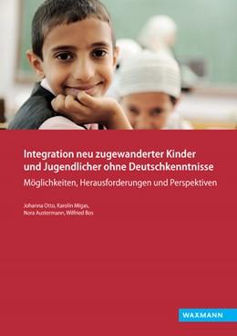 Abbildung von Otto / Migas   Integration neu zugewanderter Kinder und Jugendlicher ohne Deutschkenntnisse   1. Auflage   2016   beck-shop.de