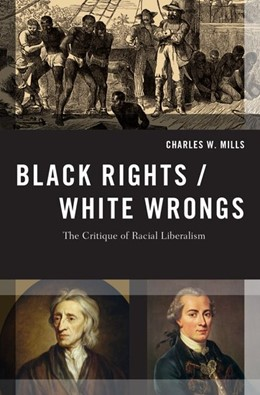 Abbildung von Mills | Black Rights/White Wrongs | 2017 | The Critique of Racial Liberal...