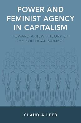 Abbildung von Leeb | Power and Feminist Agency in Capitalism | 2017