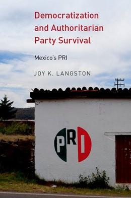 Abbildung von Langston | Democratization and Authoritarian Party Survival | 2017