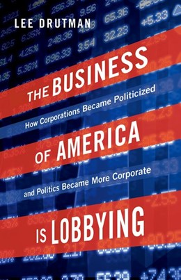 Abbildung von Drutman | The Business of America is Lobbying | 2017 | How Corporations Became Politi...