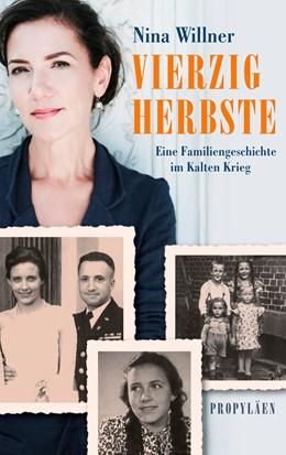 Abbildung von Willner | Vierzig Herbste | 2017 | Eine Familiengeschichte im Kal...