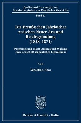 Abbildung von Haas | Die Preußischen Jahrbücher zwischen Neuer Ära und Reichsgründung (1858–1871). | 2016 | Programm und Inhalt, Autoren u... | 47