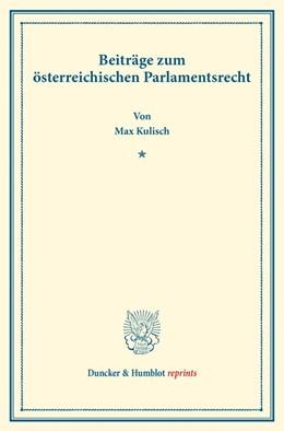 Abbildung von Kulisch   Beiträge zum österreichischen Parlamentsrecht   1. Auflage   2016   beck-shop.de