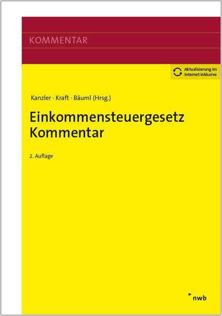 Einkommensteuergesetz Kommentar | Kanzler / Kraft / Bäuml (Hrsg.) (Cover)