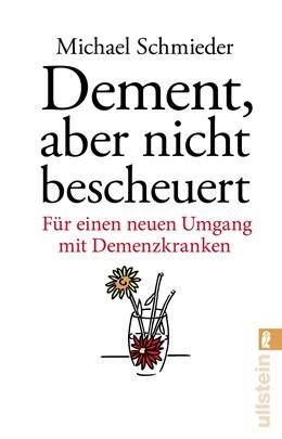 Abbildung von Schmieder / Entenmann | Dement, aber nicht bescheuert | 2018 | Für einen neuen Umgang mit Dem...