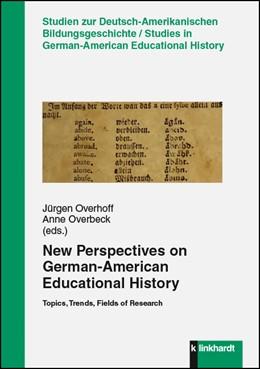 Abbildung von Overhoff / Overbeck   New Perspectives on German-American Educational History   1. Auflage   2016   beck-shop.de