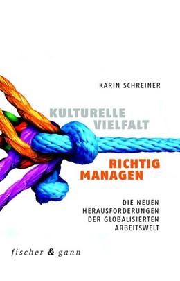 Abbildung von Schreiner | Kulturelle Vielfalt richtig managen | 2017 | Die neuen Herausforderungen de...