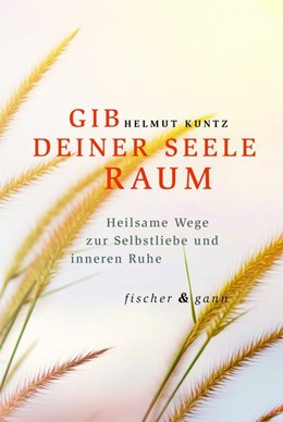 Abbildung von Kuntz | GIB DEINER SEELE RAUM | 1. Auflage | 2017 | beck-shop.de