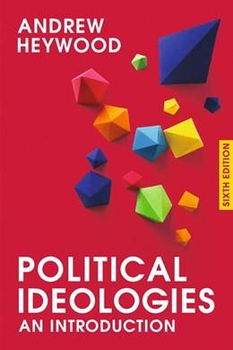 Abbildung von Heywood | Political Ideologies | 6th ed. 2017 | 2017 | An Introduction