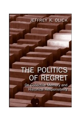 Abbildung von Olick | The Politics of Regret | 2007 | On Collective Memory and Histo...