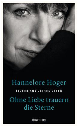Abbildung von Hoger | Ohne Liebe trauern die Sterne | 2017 | Bilder aus meinem Leben