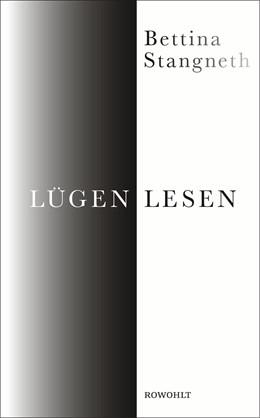 Abbildung von Stangneth   Lügen lesen   1. Auflage   2017   beck-shop.de