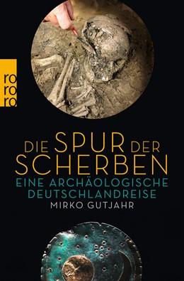 Abbildung von Gutjahr | Die Spur der Scherben | 1. Auflage | 2021 | beck-shop.de