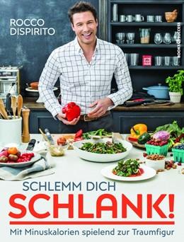 Abbildung von DiSpirito | Schlemm dich schlank! | 1. Auflage | 2017 | beck-shop.de