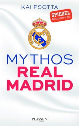 Abbildung von Psotta | Mythos Real Madrid | 1. Auflage | 2017 | beck-shop.de