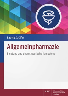Abbildung von Schäfer | Allgemeinpharmazie | 2017 | Beratung und pharmazeutische K...