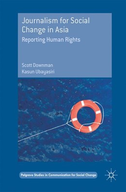 Abbildung von Downman / Ubayasiri | Journalism for Social Change in Asia | 2017 | Reporting Human Rights