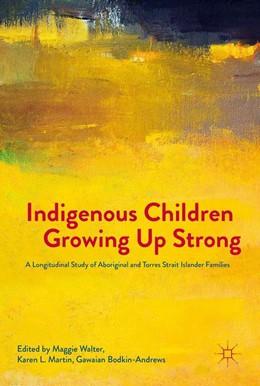 Abbildung von Walter / Martin | Indigenous Children Growing Up Strong | 1. Auflage | 2017 | beck-shop.de