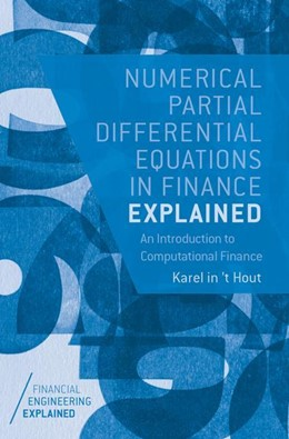 Abbildung von in 'T Hout | Numerical Partial Differential Equations in Finance Explained | 1. Auflage | 2017 | beck-shop.de