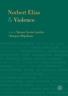Abbildung von Dépelteau / Landini | Norbert Elias and Violence | 2017
