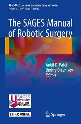 Abbildung von Patel / Oleynikov | The SAGES Manual of Robotic Surgery | 1. Auflage | 2017 | beck-shop.de