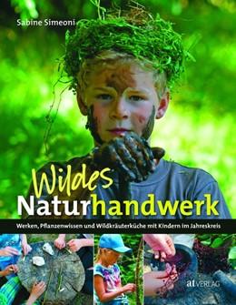 Abbildung von Simeoni | Wildes Naturhandwerk | 1. Auflage | 2017 | beck-shop.de