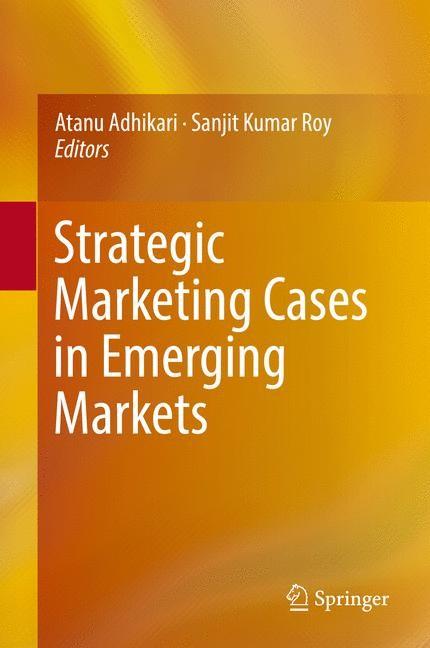 Strategic Marketing Cases in Emerging Markets   Adhikari / Roy, 2016   Buch (Cover)