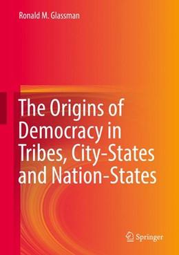Abbildung von Glassman | The Origins of Democracy in Tribes, City-States and Nation-States | 2017 | Volume 1 und 2