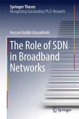 Abbildung von Habibi Gharakheili | The Role of SDN in Broadband Networks | 1. Auflage | 2017 | beck-shop.de