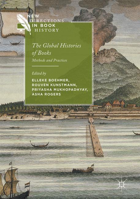 Abbildung von Boehmer / Kunstmann / Mukhopadhyay / Rogers | The Global Histories of Books | 2017