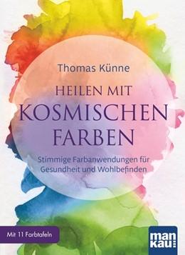 Abbildung von Künne | Heilen mit kosmischen Farben | 1. Auflage | 2017 | beck-shop.de