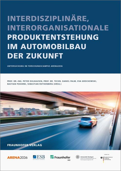 Interdisziplinäre, interorganisationale Produktentstehung im Automobilbau der Zukunft | Ohlhausen / Palm / Grochowski, 2016 | Buch (Cover)