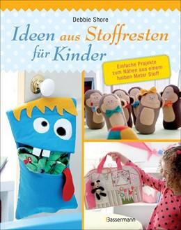 Abbildung von Shore   Ideen aus Stoffresten für Kinder   1. Auflage   2017   beck-shop.de