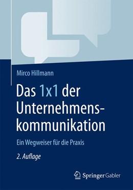 Abbildung von Hillmann   Das 1x1 der Unternehmenskommunikation   2. Auflage   2017   beck-shop.de