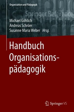 Abbildung von Göhlich / Weber / Schröer   Handbuch Organisationspädagogik   2018