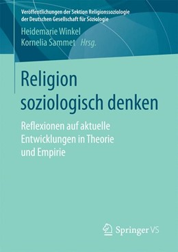 Abbildung von Winkel / Sammet | Religion soziologisch denken | 2017 | Reflexionen auf aktuelle Entwi...