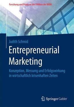 Abbildung von Schmid | Entrepreneurial Marketing | 2017 | Konzeption, Messung und Erfolg...