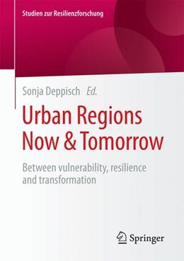 Abbildung von Deppisch | Urban Regions Now & Tomorrow | 1. Auflage | 2017 | beck-shop.de