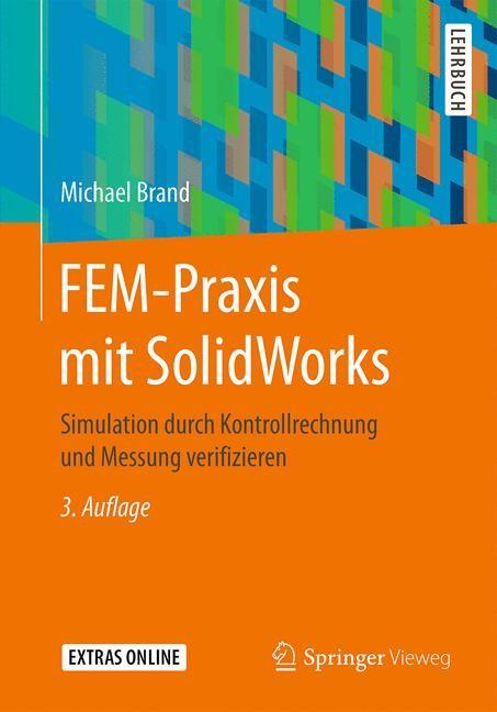 Abbildung von Brand   FEM-Praxis mit SolidWorks   3. aktualisierte Auflage   2016