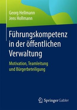 Abbildung von Hellmann / Hollmann | Führungskompetenz in der öffentlichen Verwaltung | 1. Auflage | 2017 | beck-shop.de