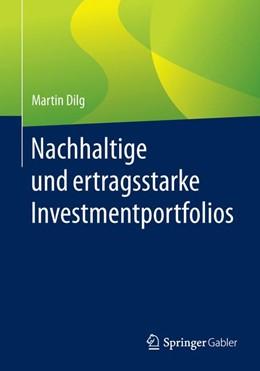 Abbildung von Dilg | Nachhaltige und ertragsstarke Investmentportfolios | 1. Auflage | 2020 | beck-shop.de