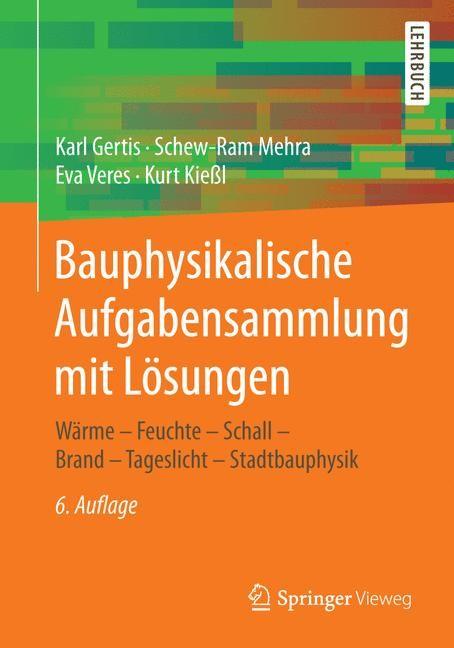 Abbildung von Gertis / Mehra / Veres | Bauphysikalische Aufgabensammlung mit Lösungen | 6. Aufl. 2017 | 2018