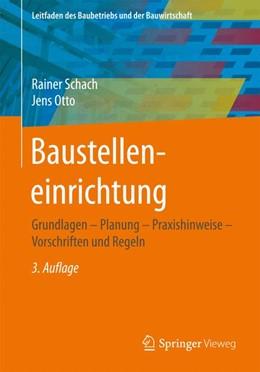 Abbildung von Schach / Otto   Baustelleneinrichtung   3., überarbeitete Aufl. 2017   2017   Grundlagen - Planung - Praxish...