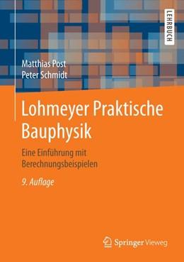 Abbildung von Post / Schmidt | Lohmeyer Praktische Bauphysik | 9., vollständig aktualsierte Auflage | 2020 | Eine Einführung mit Berechnung...