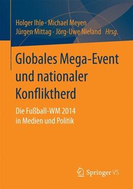 Abbildung von Ihle / Meyen | Globales Mega-Event und nationaler Konfliktherd | 1. Auflage | 2017 | beck-shop.de