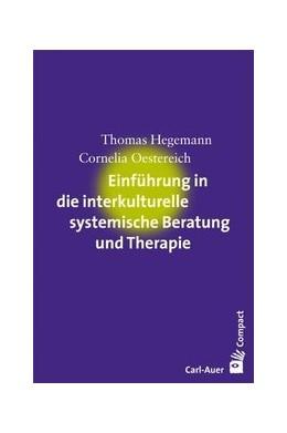 Abbildung von Hegemann / Oestereich   Einführung in die interkulturelle systemische Beratung und Therapie   2. Auflage   2017   beck-shop.de